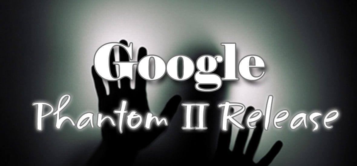Google Phantom release