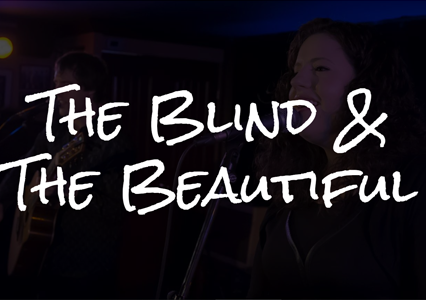 The Blind & The Beautiful